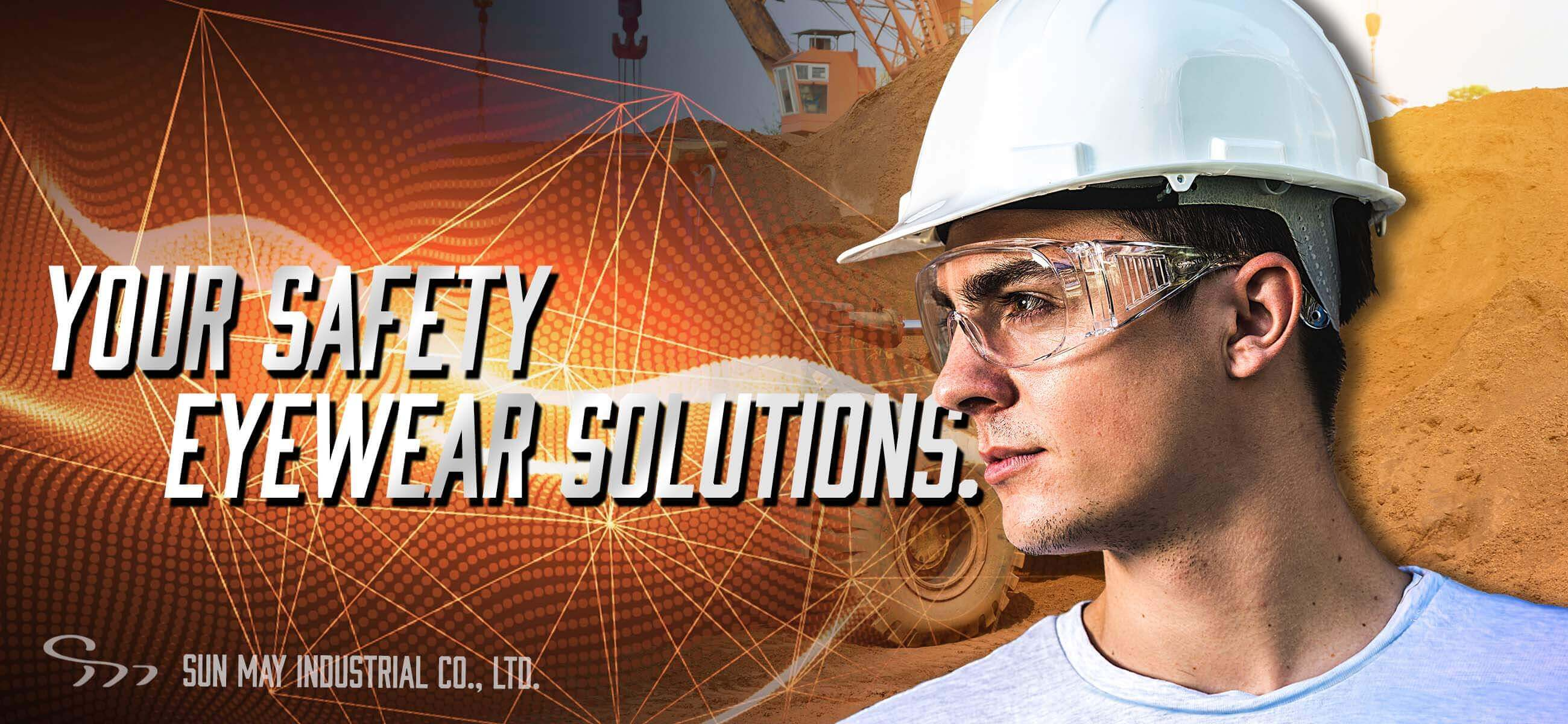 Sun May | Safety Glasses & Products for Eye Protection