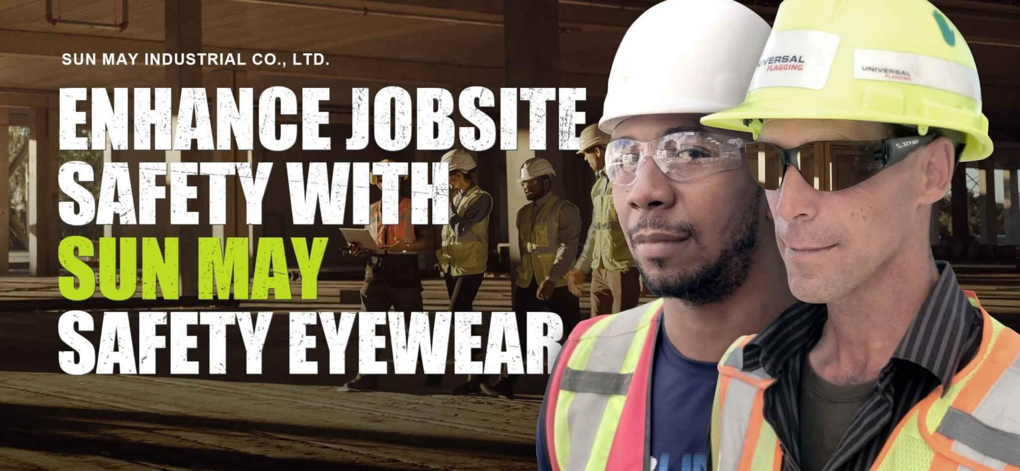 Sun May safety eyewear in construction site